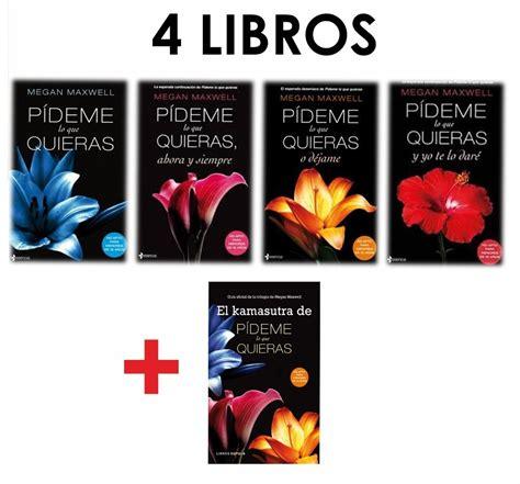leer libros gratis pideme lo que quieras saga p 237 deme lo que quieras de megan maxwell 5 libros en pdf bs 120 00 en mercado libre
