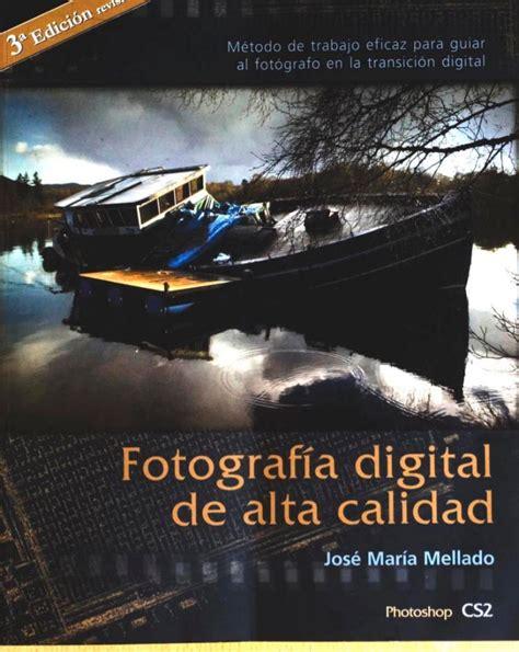 fotografa de alta calidad 8441532680 fotograf 237 a digital de alta calidad m 233 todo de trabajo eficaz para gu