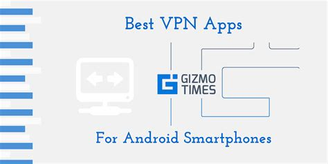 best vpn for android best vpn apps for android free paid app list