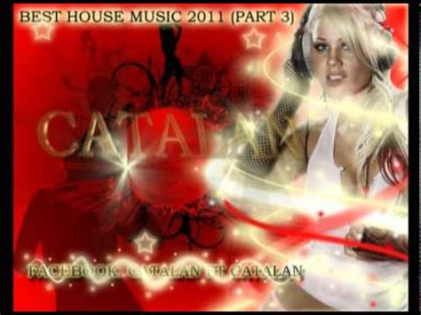 best house music 2011 best house music 2011 part 3 night party mix youtube