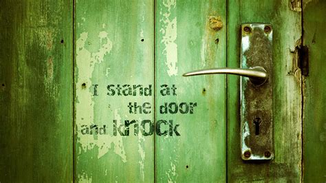 I Stand At The Door by He Stands At The Door Christian Wallpapers