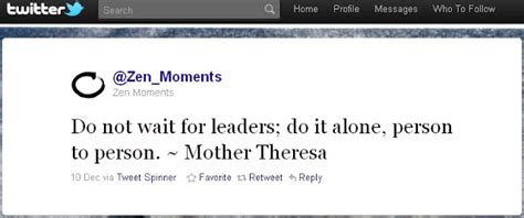 do it to it mother theresa do not wait for leaders do it alone