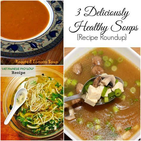 3 deliciously healthy soup recipes