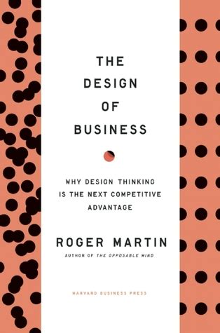 design thinking your next competitive advantage the design of business why design thinking is the next