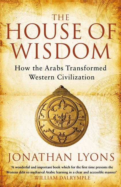the wisdom house books the house of wisdom how the arabs transformed western
