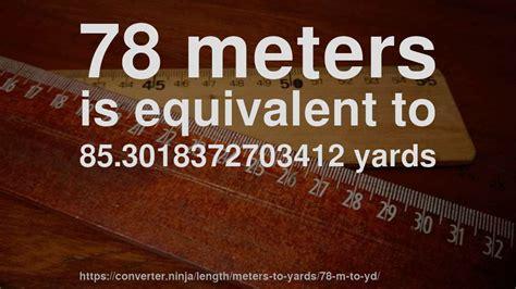 yards to meters 78 m to yd how is 78 meters in yards convert