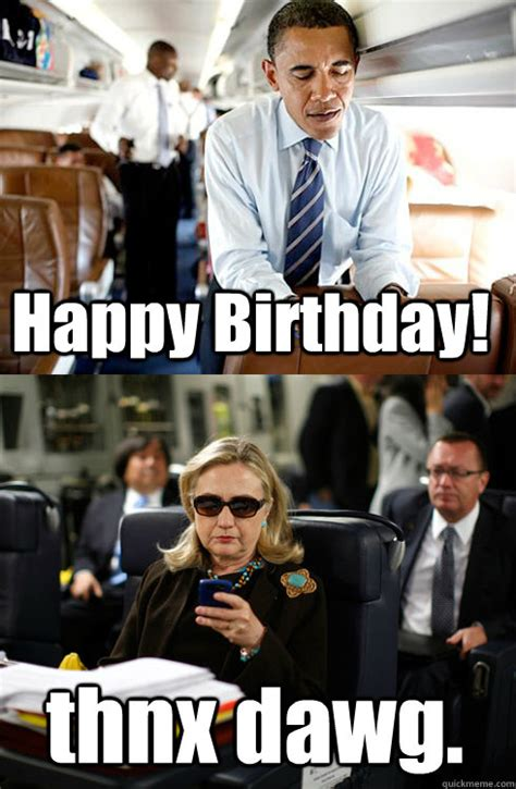 Texts From Hillary Meme Generator - hillary birthday meme birthday best of the best memes