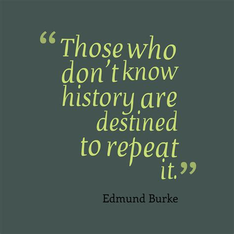 history quotes picture 187 edmund burke quote about history