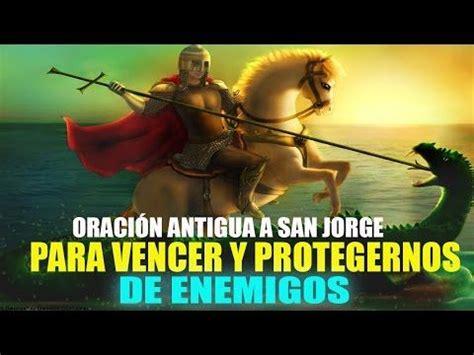 oracion san simon muy milagroso youtube oraci 211 n antigua a san jorge para vencer y protegernos de