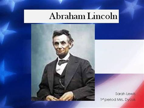 abraham lincoln biography presentation biography project authorstream