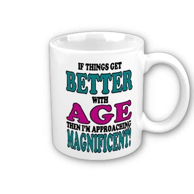 fun mugs personalised funny mug better with age