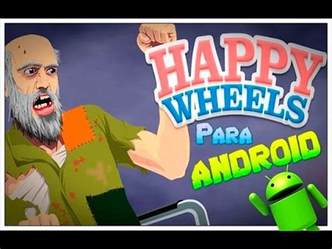 happy wheels for android happy wheels para android 2016 flippy wheels