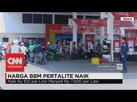 Minyak Wijen Per Liter harga bbm pertalite naik rp 100 per liter
