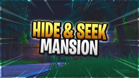 hide  seek manor fortnite creative codes dropnitecom