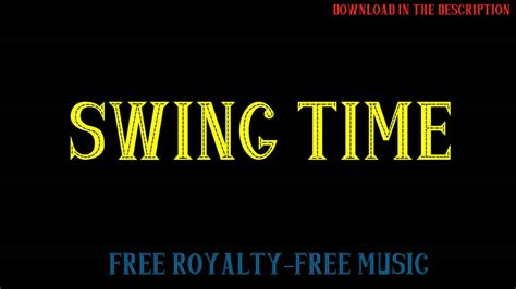 swing time watch online swing time free royalty free music youtube