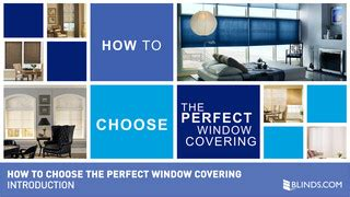 how to choose window treatments how to choose the perfect window covering 187 multi category howtochoosewindowtreatmentsbcom