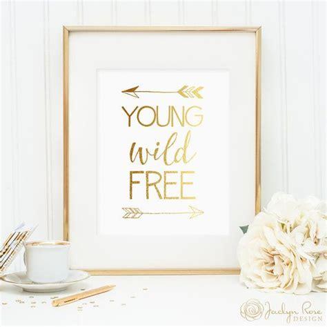 printable wall art decor young wild free print gold foil arrows printable wall
