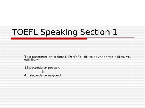 toefl speaking section sles toefl speaking section 1 this presentation is timed