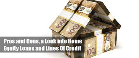 pros and cons a look into home equity loans and lines of