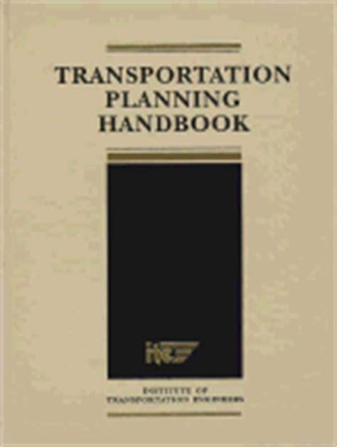 Traffic Engineering Handbook 7ed transportation planning handbook book by institute of transportation engineers 2 available
