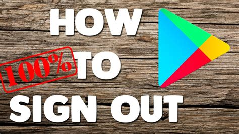 sign out of on android how to sign out from play store or account in android