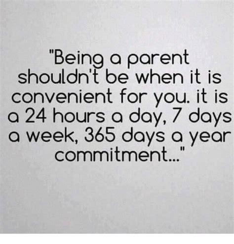 Being A Parent Meme - being a parent shouldn t be when it is convenient for you