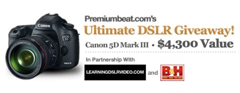 Dslr Giveaway - win a canon 5d mark iii professional dslr camera the beat a blog by premiumbeat