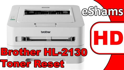 resetting brother hl 2130 brother hl 2130 toner reset youtube