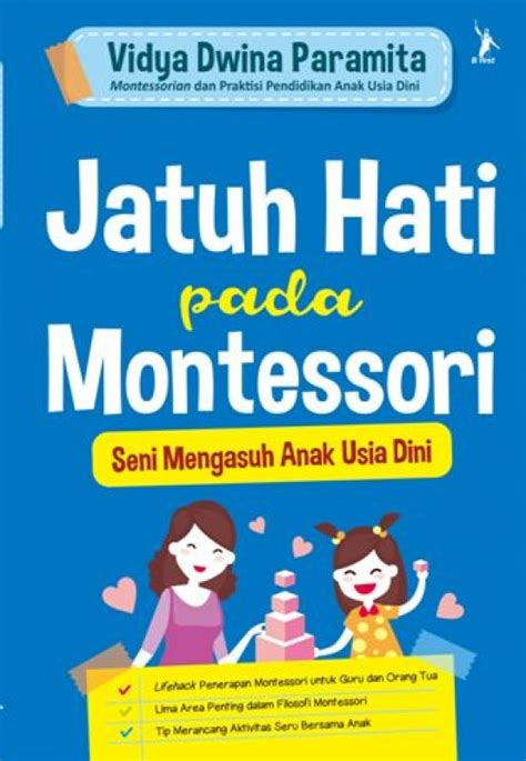 Buku Anak Cerdas Bahagia Dengan Pendidikan Positif jatuh hati pada montessori ttd voucher bukubukularis