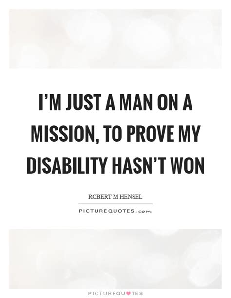 just a man disability quotes disability sayings disability