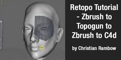 zbrush retopo tutorial retopo tutorial zbrush to topogun to zbrush to c4d by