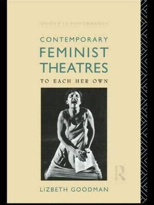 Feminism And Theatre contemporary feminist theatres lizbeth goodman