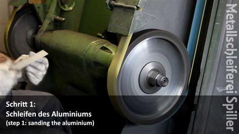 Youtube Aluminium Polieren by Polieranleitung Aluminium Schleifen Polieren
