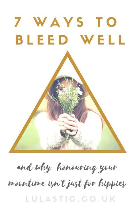 7 Ways To Its Just A Fling by Seven Ways To Bleed Well And Why Honouring Your Moontime