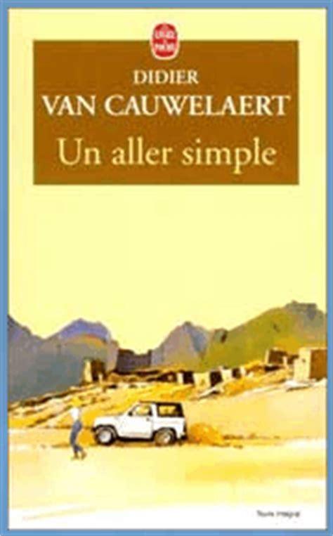 un aller simple fiction van cauwelaert 171 un aller simple 187 1994 183 aimer la litt 233 rature