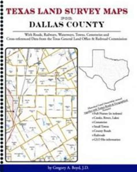 texas land survey maps texas land survey maps for dallas county by gregory a boyd