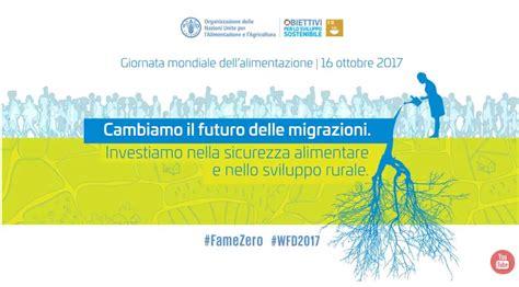 alimentazione mondiale giornata mondiale dell alimentazione 2017 appuntamento il