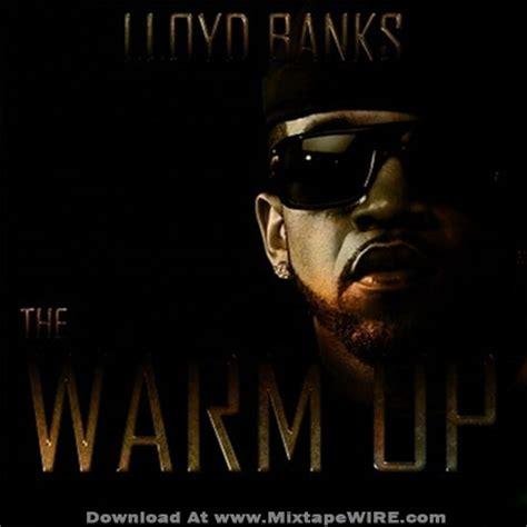lloyd banks up lloyd banks the warm up mixtape mixtape