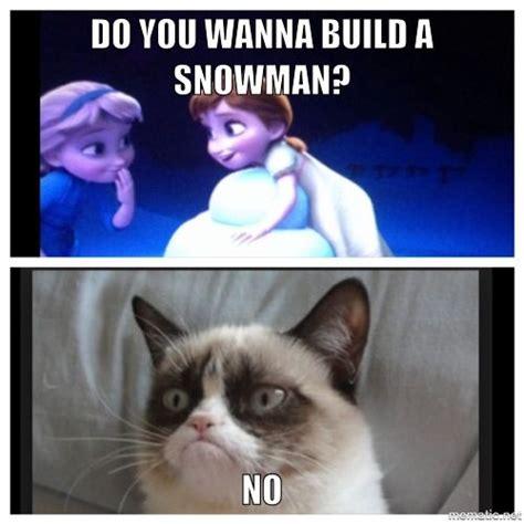 Grumpy Cat No Meme - do you wanna build a snowman no humor pinterest