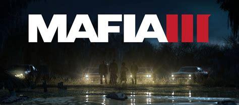 Ps4 Mafia Iii 3 mafia iii gets a release date new story trailer xbox one xbox 360 news at xboxachievements