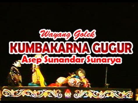download mp3 ceramah asep sunandar sunarya wayang golek kumbakarna gugur full video asep