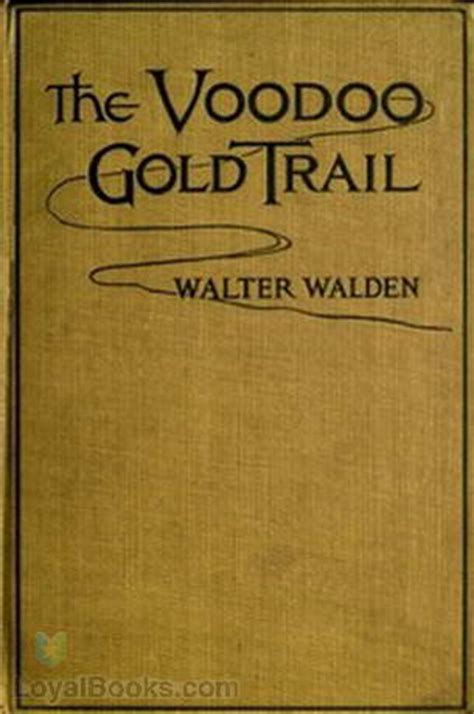 walden books should be free the voodoo gold trail by walter walden free at loyal books