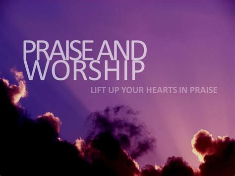 praise and worship images praise and worship lift up your hearts in praise ppt