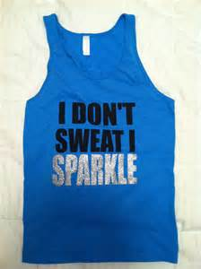 i don t sweat i sparkle i don t sweat i sparkle s fitness tank by fit4uapparel