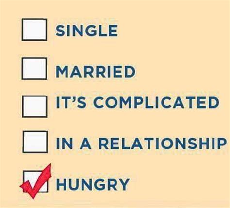 Single Relationship Memes - funny quotes about being hungry quotesgram