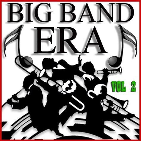 big swing band big band era vol 2 by various on