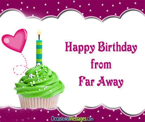 Birthday Quotes For Someone Who Away Happy Birthday Wishes From Far Away Occasions Messages