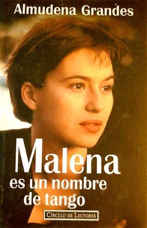 malena es un nombre malena es un nombre de tango by almudena grandes reviews discussion bookclubs lists
