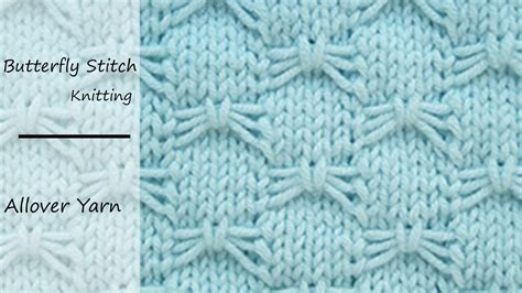 butterfly knitting stitch how to knit the butterfly stitch