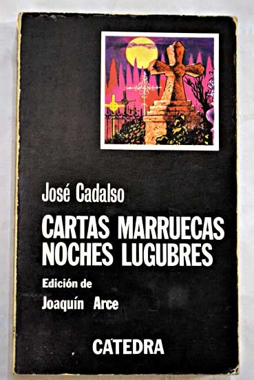 libro cartas marruecas noches lugubres cartas marruecas noches l 250 gubres cadalso jos 233 2 4